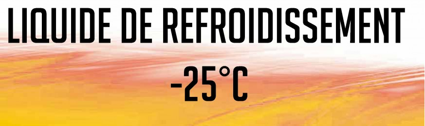 LIQUIDES DE REFROIDISSEMENT -25°C