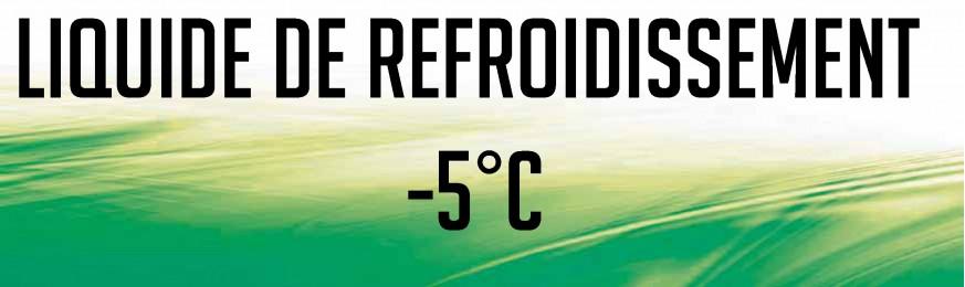 LIQUIDES DE REFROIDISSEMENT -5°C